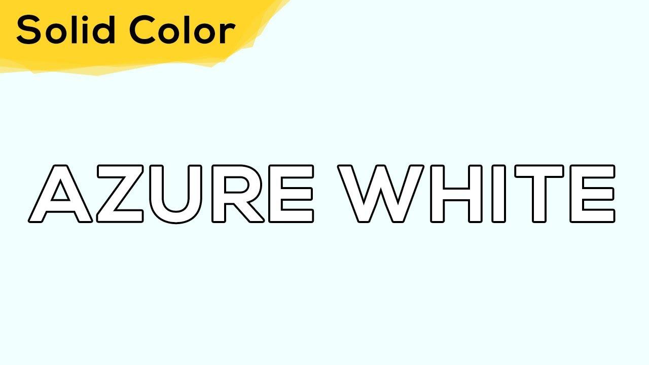 AZURE WHITE – Solid Color Light 109 💡 illumination, ambient, monitor test, wallpaper . jomirife