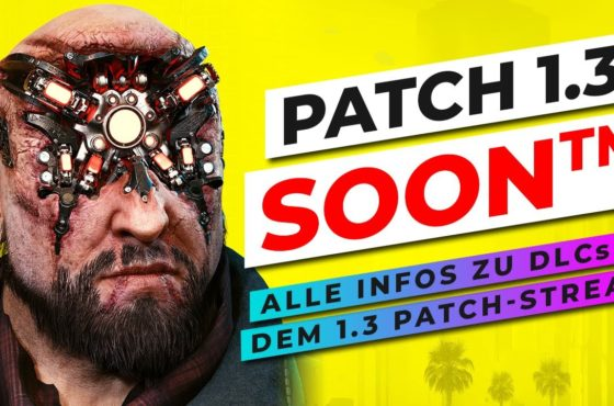 1.3 PATCH-STREAM – 3 DLCs & PATCH PREVIEW – ALLE INFOS – Cyberpunk 2077