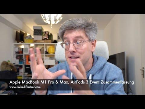 Apple MacBook M1 Pro & Max, AirPods 3 Event Zusammenfassung